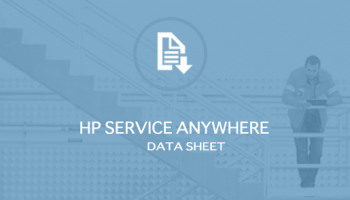 HP SERVICE ANYWHERE DATA SHEET