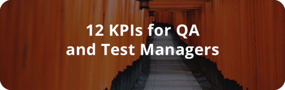 12 Key Performance Indicators for QA & Test Managers