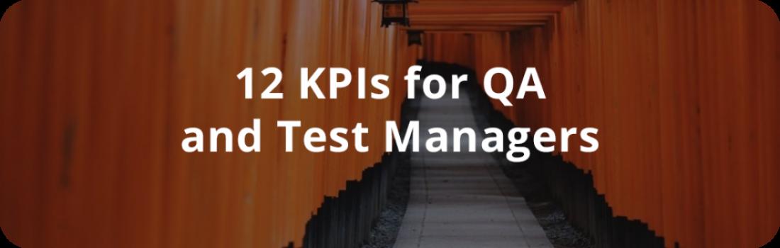 12 Key Performance Indicators For Qa Test Managers