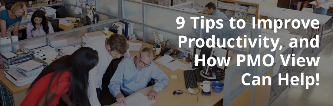 9 Tips to Improve Productivity, and How PMO View Can Help